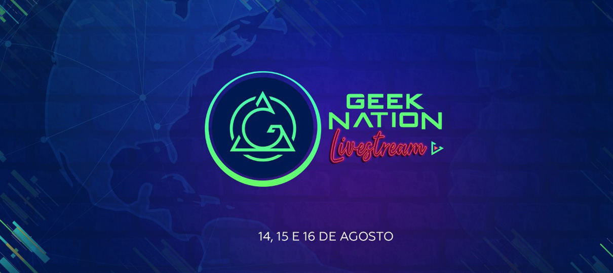 Geek Nation Brasil anuncia evento on-line gratuito para agosto